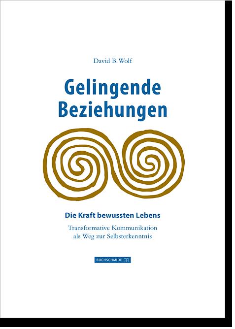David B. Wolf - Gelingende Beziehungen